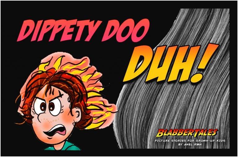 Dippety Doo Duh!